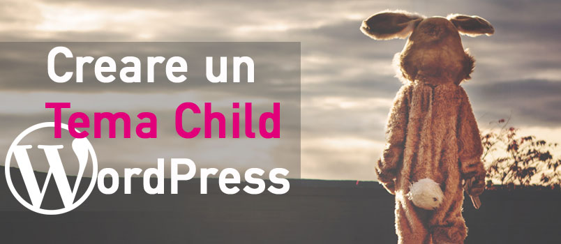 Creare un tema Child per WordPress