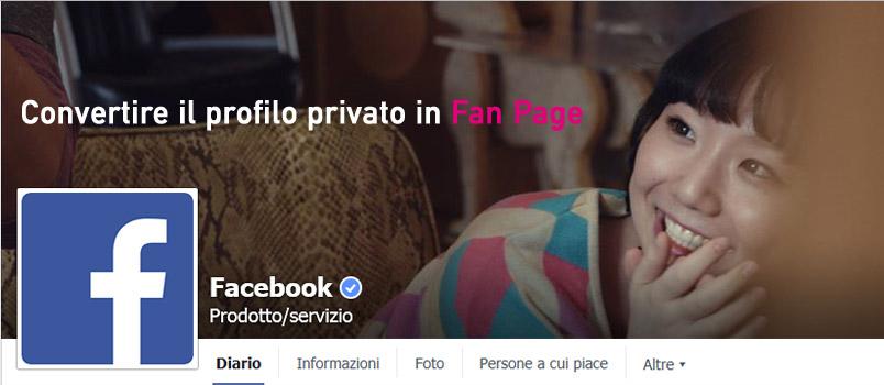 Trasformare il profilo in pagina Facebook.