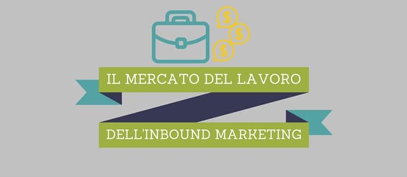 Il mercato del lavoro dell'Inbound Marketing