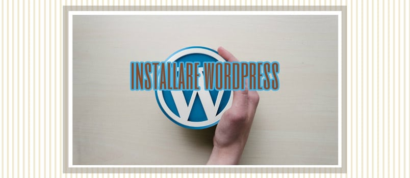 Come installare WordPress in 5 passaggi