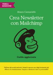 Crea Newsletter con MailChimp: Guida pratica e aggiornata - 3a edizione ebook