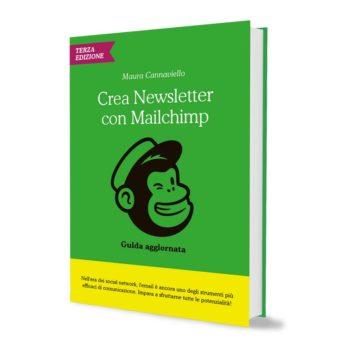 Crea Newsletter con MailChimp: Guida pratica e aggiornata - 3a edizione